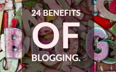 24 Benefits of blogging for your business