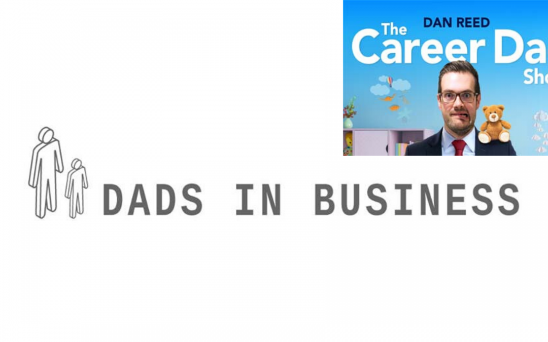 Dads In Business meets Career Dad!