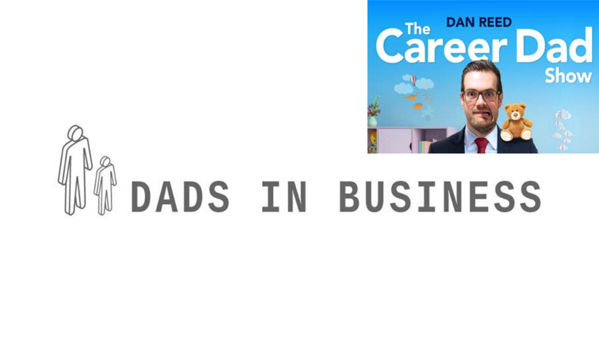 dads in business podcast on career dad show with dan reed